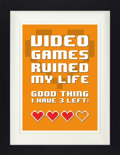 Gaming - Video Games Ruined My Life, Good Thing I Have 3 Left