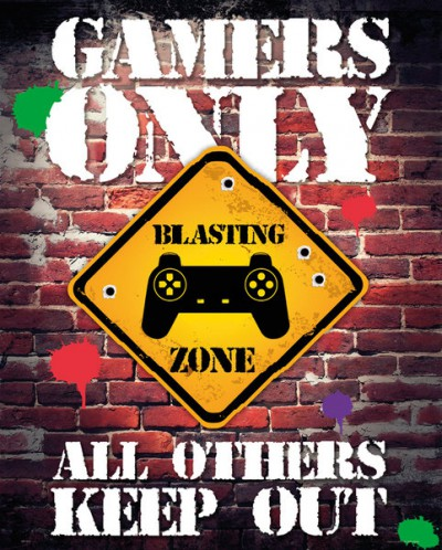 Gaming - Gamers Only, All Others Keep Out