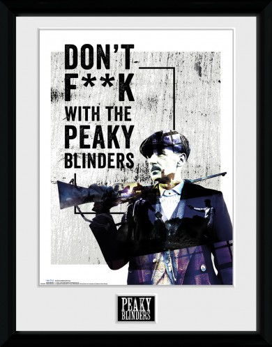 Peaky Blinders - Don´t F**k With