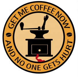 Kaffee - Get Me Coffee Now And No One Gets Hurt