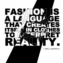 Mode - Fashion Is A Language That Creates Itself In Clothes To Interpret Reality, Karl Lagerfeld