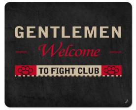 Fight Club - Gentlemen Welcome To Fight Club