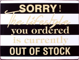 Fun - Sorry, The Lifestyle You Ordered Is Currently Out Of Stock