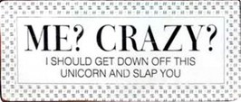 Spaß - Me, Crazy, I Should Get Down Off This Unicorn And Slap You