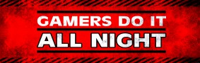Gaming - Gamers Do It All Night, 1-Teilig