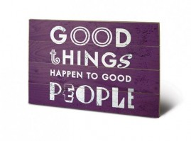 Inspiration - Good Things Happen To Good People