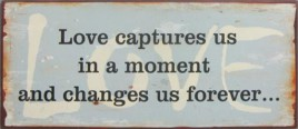 Liebe - Love Captures Us In A Moment And Changes Us Forever