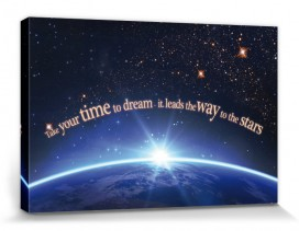 Motivational - Take Your Time To Dream, It Leads The Way To The Stars